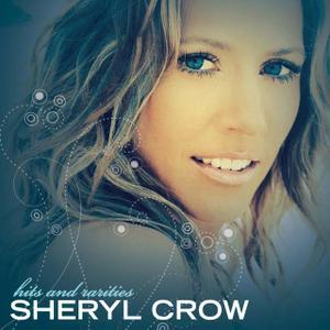 Sheryl Crow - Hits And Rarities (2CD) (2007) (Repost)