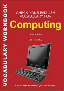 Check Your English Vocabulary for Computers and Information Technology: All You Need to Improve Your Vocabulary(Repost)
