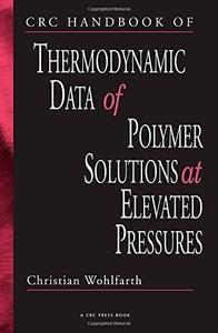 CRC Handbook of Thermodynamic Data of Polymer Solutions, Three Volume Set: CRC Handbook of Thermodynamic Data of Polymer Soluti
