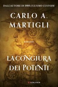 Carlo A. Martigli - La congiura dei potenti (2014) [Repost]