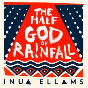 «The Half-God of Rainfall» by Inua Ellams