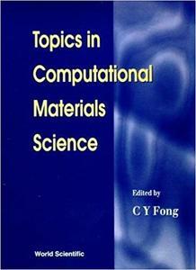 Topics in Computational Materials Scienc