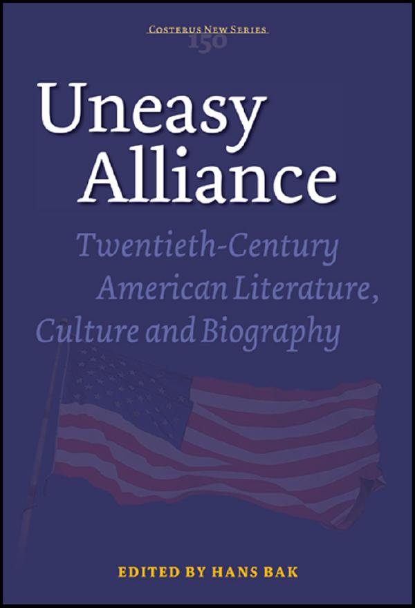 Uneasy Alliance: Twentieth-Century American Literature, Culture and Biography
