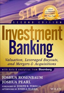 Investment Banking: Valuation, Leveraged Buyouts, and Mergers & Acquisitions, 2 edition (repost)