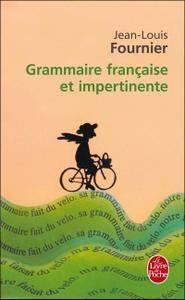 """Jean-Louis Fournier, """"Grammaire française et impertinente"""""""