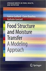Food Structure and Moisture Transfer: A Modeling Approach
