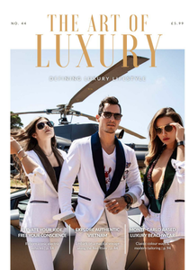 The Art of Luxury - Issue 44 2020