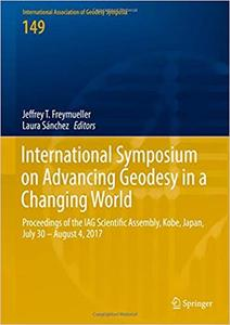 International Symposium on Advancing Geodesy in a Changing World: Proceedings of the IAG Scientific Assembly, Kobe, Japa