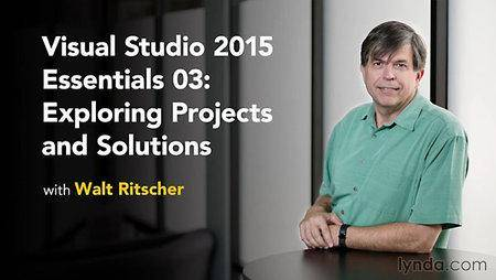 Visual Studio 2015 Essentials 03: Exploring Projects and Solutions [repost]