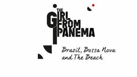 BBC - The Girl from Ipanema: Brazil, Bossa Nova and the Beach (2016)
