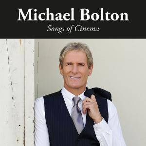 Michael Bolton - Songs of Cinema (2017) [Official Digital Download]