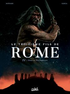 Le Troisième Fils de Rome - Tome 4 - César et Vercingétorix (2018)