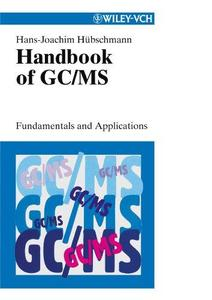 Handbook of GC/MS: Fundamentals and Applications (Repost)
