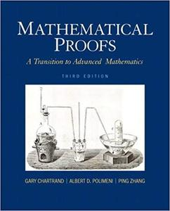 Mathematical Proofs: A Transition to Advanced Mathematics (3rd Edition)