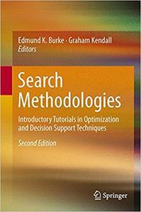 Search Methodologies: Introductory Tutorials in Optimization and Decision Support Techniques Ed 2