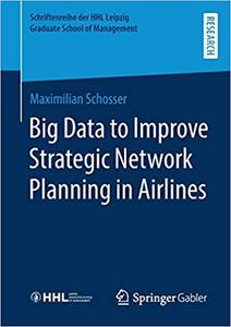 Big Data to Improve Strategic Network Planning in Airlines