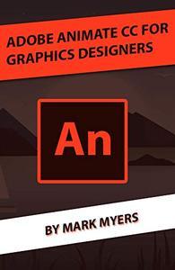 ADOBE ANIMATE CC FOR GRAPHICS DESIGNERS
