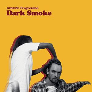 Athletic Progression - Dark Smoke (2019)