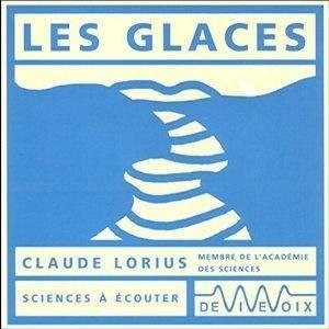 """Claude Lorius, """"Les glaces"""""""