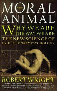 The Moral Animal: Why We Are the Way We Are: The New Science of Evolutionary Psychology [Audiobook] {Repost}