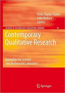 Contemporary Qualitative Research: Exemplars for Science and Mathematics Educators (Repost)
