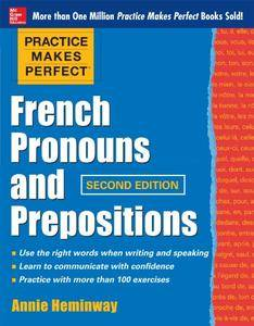 Practice Makes Perfect French Pronouns and Prepositions, 2nd Edition