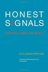 Honest Signals: How They Shape Our World (MIT Press)