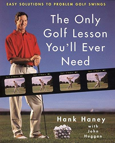 The Only Golf Lesson You'll Ever Need: Easy Solutions to Problem Golf Swings (Repost)