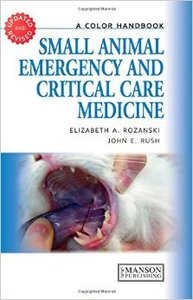 Small Animal Emergency and Critical Care Medicine: A Color Handbook (2nd edition) (Repost)