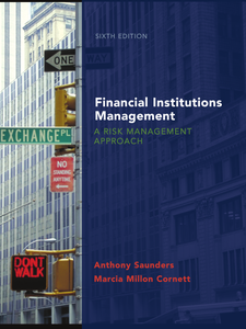 Financial Institutions Management: A Risk Management Approach , Sixth Edition