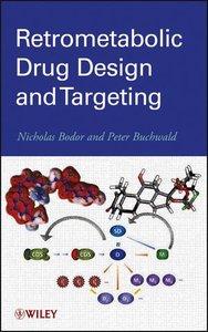 Retrometabolic Drug Design and Targeting (repost)