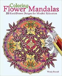 Coloring Flower Mandalas 30 Hand drawn Designs for Mindful Relaxation