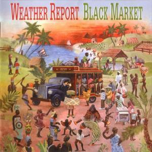 Weather Report - Black Market (1976) {Columbia}