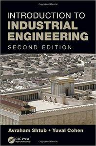 Introduction to Industrial Engineering, Second Edition (repost)