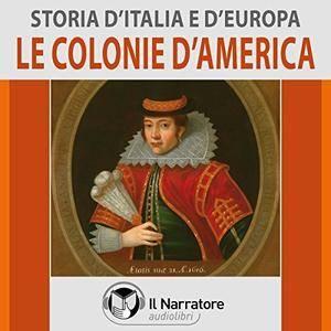 Le colonie d'America (Storia d'Italia e d'Europa 45)