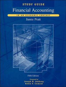 Financial Accounting: In an Economic Context, 5th Edition, Study Guide