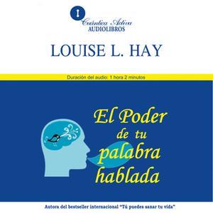 «El poder de tu palabra hablada» by Louise L. Hay
