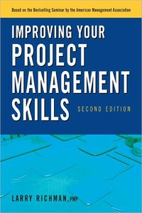 Improving Your Project Management Skills, 2nd Edition (repost)