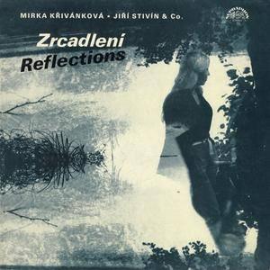 Mirka Křivánková/Jiří Stivín & Co. - Zrcadlení = Reflections (1985) {Supraphon} (vinyl rip)