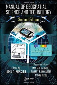 Manual of Geospatial Science and Technology, Second Edition (Repost)