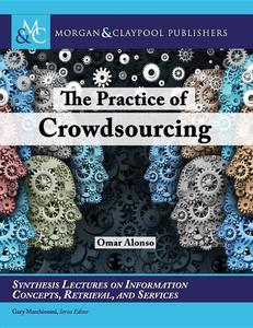 The Practice of Crowdsourcing