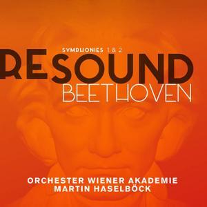 Martin Haselbock, Orchester Wiener Akademie - Re-Sound Beethoven, Vol. 1: Symphonies 1 & 2 (2015)