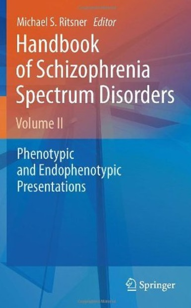 Handbook of Schizophrenia Spectrum Disorders, Volume II: Phenotypic and Endophenotypic Presentations (repost)