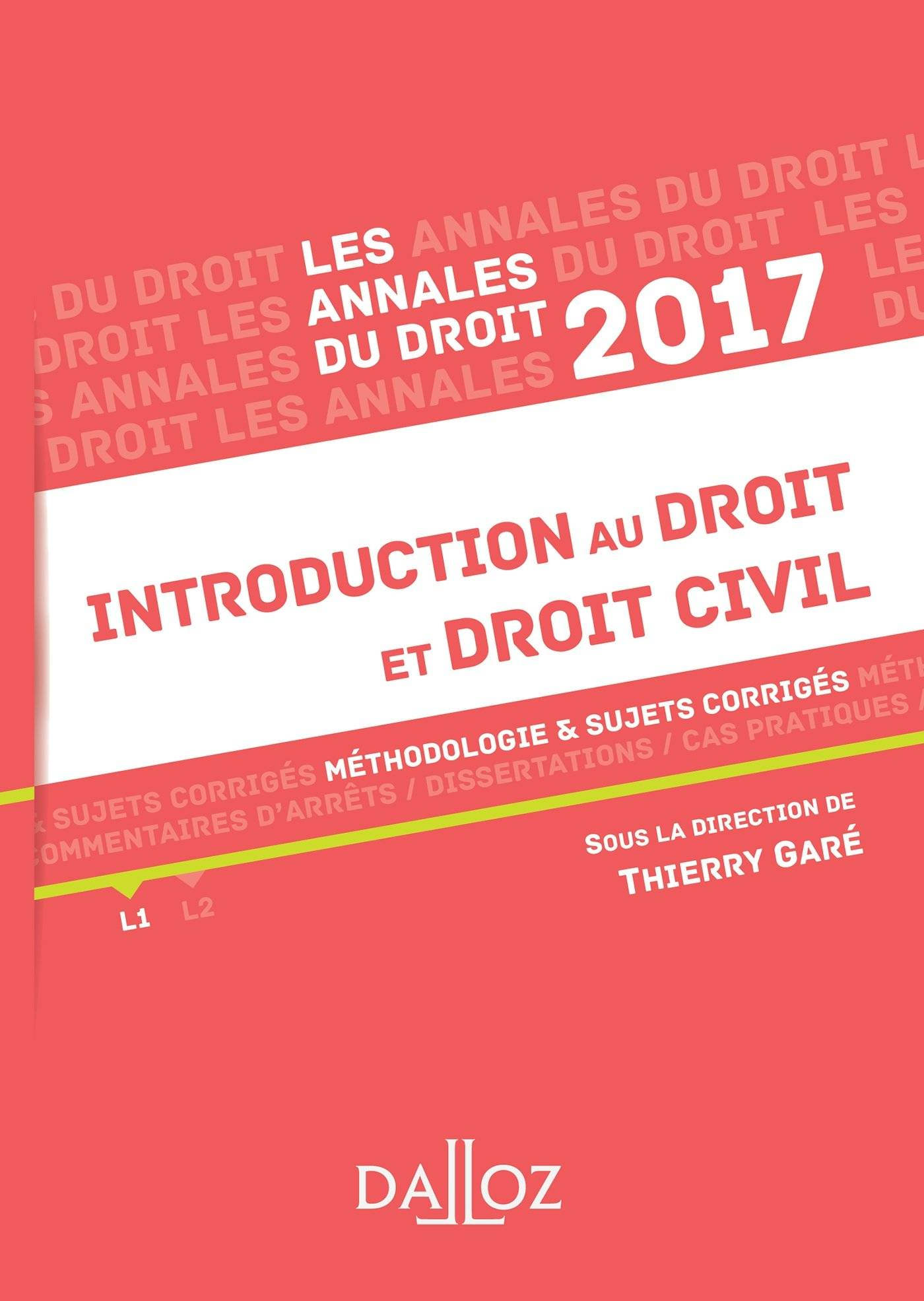 Annales Introduction au droit et droit civil 2017 : Méthodologie & sujets corrigés