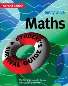 Maths: A Student's Survival Guide: A Self-Help Workbook for Science and Engineering Students, 2nd Edition