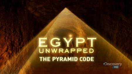 Discovery Channel - Egypt Unwrapped: The Pyramid Code (2008)