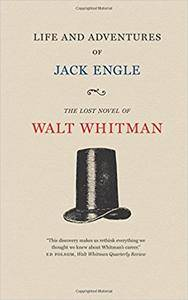 Life and Adventures of Jack Engle: An Auto-Biography; A Story of New York at the Present Time in which the Reader Will Find Som
