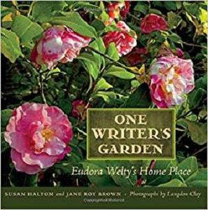 One Writer's Garden: Eudora Welty's Home Place [Repost]