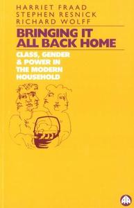 Bringing It All Back Home: Class, Gender & Power in the Modern World