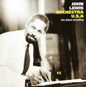 John Lewis - Orchestra U.S.A. The Debut Recording (1963) {Lone Hill Jazz LHJ 10117 rel 2004} (ft. Eric Dolphy)
